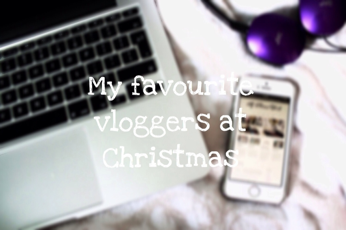 My favourite vloggers at Christmas