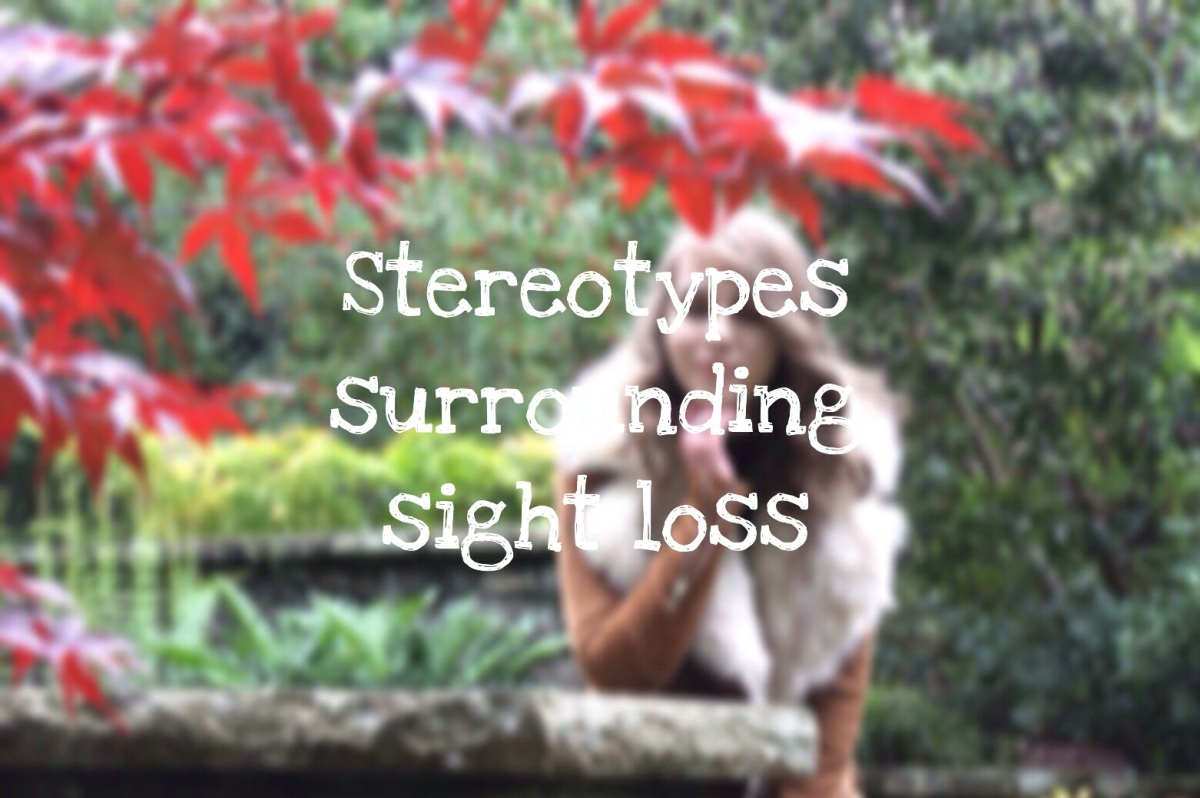 The stereotypes surrounding sight loss